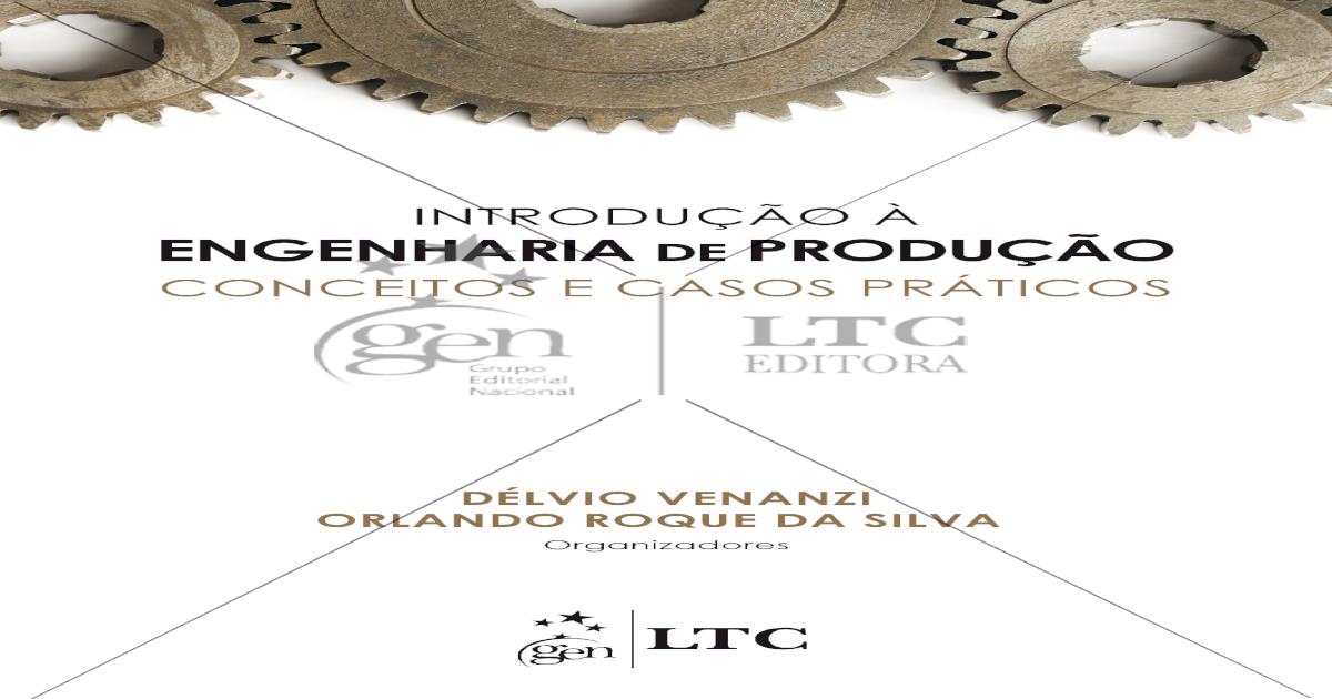 Introduo Engenharia de Produo: Conceitos e Casos Prticos